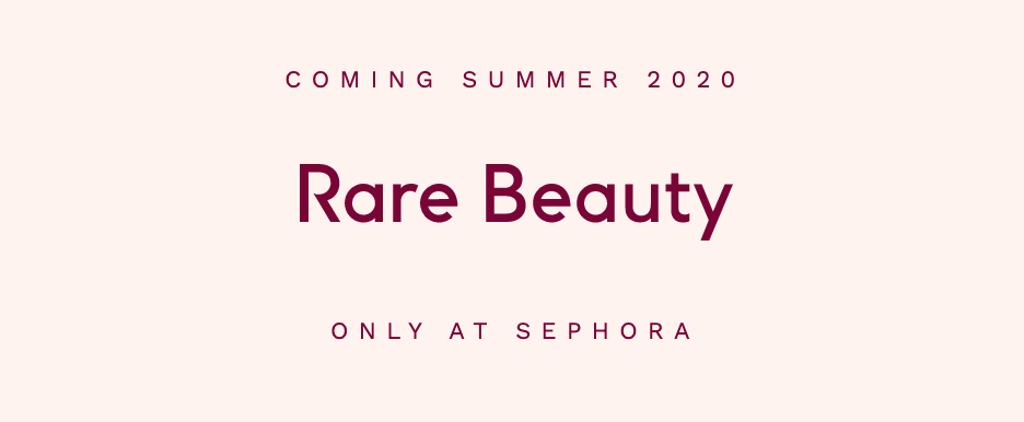 An advertisement for Selena Gomez's Rare Beauty brand launch.