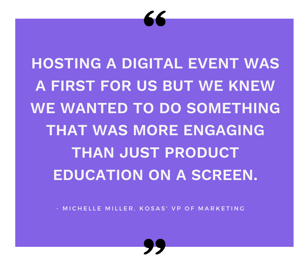 A quote from Michelle Miller, Kosas' VP of Marketing on the brand's first digital event for the launch of its Chemistry deodorant.